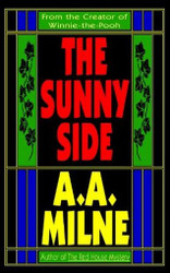The Sunny Side, by A.A. Milne (Paperback)