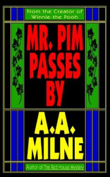 Mr. Pim Passes By, by A.A. Milne (Paperback)