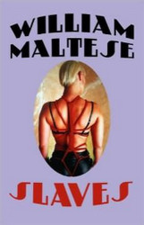 Slaves, by William Maltese (Paperback)