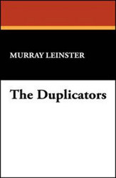 The Duplicators, by Murray Leinster (Hardcover)