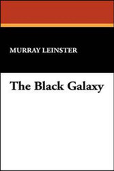 The Black Galaxy, by Murray Leinster (Hardcover)