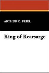 King of Kearsarge, by Arthur O. Friel (Paperback)