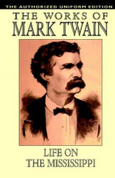 Life on the Mississippi: The Authorized Uniform Edition, by Mark Twain (Hardcover)