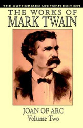 Joan of Arc, vol. 2: The Authorized Uniform Edition, by Mark Twain (Hardcover)
