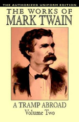 A Tramp Abroad, vol. 2: The Authorized Uniform Edition, by Mark Twain (Hardcover)