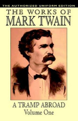 A Tramp Abroad, vol. 1: The Authorized Uniform Edition, by Mark Twain (Hardcover)