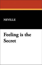 Feeling is the Secret, by Neville (Goddard) [Paperback]