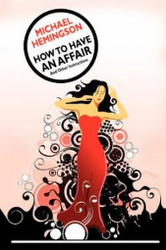 How to Have an Affair and Other Instructions, by Michael Hemmingson (Paperback)
