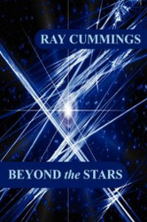Beyond the Stars, by Ray Cummings (Hardcover)
