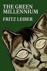 The Green Millennium, by Fritz Leiber (Hardcover)