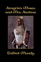 Jimgrim, Moses, and Mrs. Aintree, by Talbot Mundy (Hardcover)