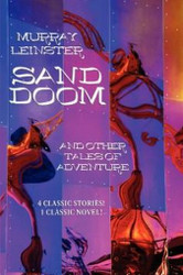 Sand Doom and Other Tales of Adventure, by Murray Leinster (Paperback)