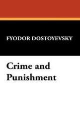 Crime and Punishment, by Fyodor Dostoyevsky (Paperback)