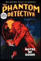 The Phantom Detective: Notes of Doom, by Robert Wallace (Paperback)