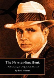 The Neverending Hunt: A Bibliography of Robert E. Howard, by Paul Herman (Paperback)