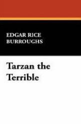 Tarzan the Terrible, by Edgar Rice Burroughs (Case Laminate Hardcover)