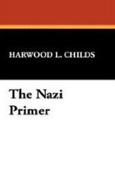 The Nazi Primer, by Harwood L. Childs (Case Laminate Hardcover)