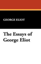 The Essays of George Eliot, by George Eliot (Paperback)