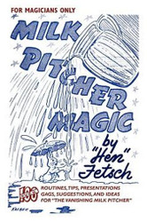 "For Magicians Only: Milk Pitcher Magic, by ""Hen"" Fetsch (Paperback)"
