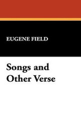 Songs and Other Verse, by Eugene Field (Hardcover)