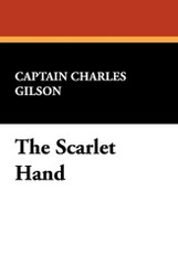 The Scarlet Hand, by Captain Charles Gilson (Paperback)