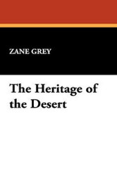 The Heritage of the Desert, by Zane Grey (Hardcover)