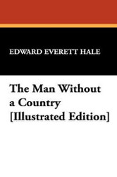 The Man Without a Country [Illustrated Edition], by Edward Everett Hale (Paperback)