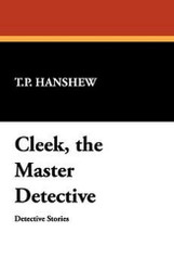 Cleek, the Master Detective, by T.P. Hanshew (Paperback)