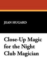 Close-Up Magic for the Night Club Magician, by Jean Hugard (Paperback)