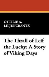 The Thrall of Leif the Lucky, by Ottlie A. Liljencrantz (Paperback)