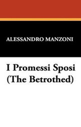 I Promessi Sposi (The Betrothed), by Alessandro Manzoni (Paperback)