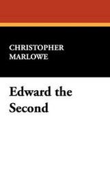 Edward the Second, by Christopher Marlowe (Paperback)
