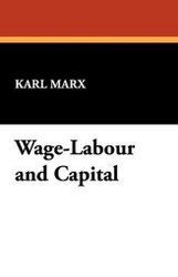 Wage-Labour and Capital, by Karl Marx (Paperback)