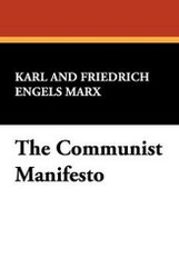 The Communist Manifesto, by Karl Marx and Friedrich Engels (Paperback)