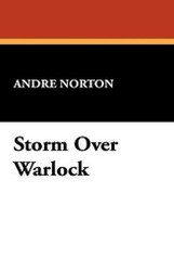 Storm Over Warlock, by Andre Norton (Case Laminate HC)
