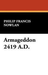Armageddon 2419 A.D., by Philip Francis Nowlan (Paperback)