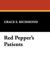 Red Pepper's Patients, by Grace S. Richmond (Hardcover)