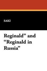 """Reginald"" and ""Reginald in Russia"", by Saki (Hardcover)"