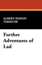 Further Adventures of Lad, by Albert Payson Terhune (Paperback)