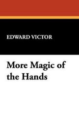 More Magic of the Hands, by Edward Victor (Paperback)