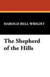 The Shepherd of the Hills, by Harold Bell Wright (Hardcover)