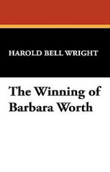The Winning of Barbara Worth, by Harold Bell Wright (Paperback)