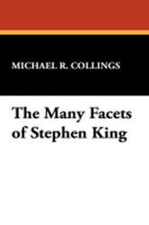 The Many Facets of Stephen King, by Michael R. Collings (hardcover)
