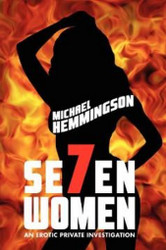 Seven Women: An Erotic Private Investigation, by Michael Hemmingson (Paperback)