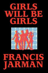 Girls Will Be Girls, by Francis Jarman (Paperback)