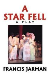A Star Fell: A Play, by Francis Jarman (trade pb)