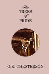 The Trees of Pride, by G.K. Chesterton (Paperback)