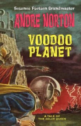 Voodoo Planet [Solar Queen series], by Andre Norton (Hardcover)