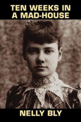 Ten Days in a Mad-House, by Nelly Bly (Paperback)