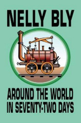Around the World in Seventy-Two Days, by Nelly Bly (Paperback)